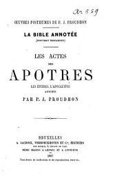 La Bible annotée (Nouveau Testament): les Actes des apôtres, les Epîtres, l'Apocalypse