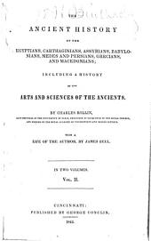 The Ancient History of the Egyptians, Carthaginians, Assyrians, Babylonians, Medes and Persians, Grecians and Macedonians: Including a History of the Arts and Sciences of the Ancients, Volume 2