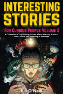 Interesting Stories For Curious People Volume 2