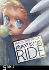 Maximum Ride: The Manga: Volume 5
