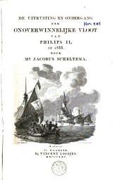 De uitrusting en ondergang der onoverwinnelijke vloot van Philips II in 1588