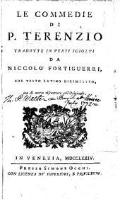 Le Commedie di P. Terenzio, tradotte in versi sciolti da N. Fortiguerri, col testo latino dirimpetto, ora di nuovo riscontrate coll' originale