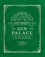 The Curious Bartender s Gin Palace PDF