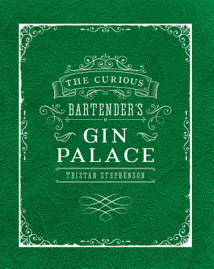 The Curious Bartender s Gin Palace
