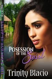 Possession of the Soul: Possession of the Soul - Book One of the Fantasy is Alive Series