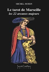 Le Tarot de Marseille: les 22 arcanes majeurs