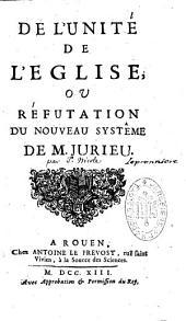 L'unité de l'église ou réfutation du nouveau système de Mr. Jurieu, par Pierre Nicole