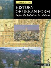 History of Urban Form Before the Industrial Revolution: Edition 3