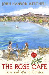 The Rose Café: Love and War in Corsica