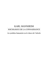 Karl Mannheim: Sociologue de la connaissance - La synthèse humaniste ou le chaos de l'absolu