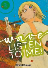 Wave, Listen to Me!: Volume 3