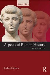Aspects of Roman History 31 BC-AD 117: Edition 2
