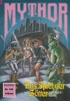 Mythor 146  Das Spiel der G  tter PDF