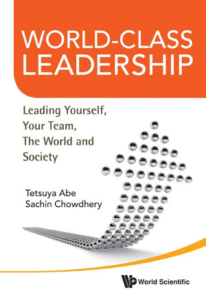 World-class Leadership: Leading Yourself, Your Team, The World And Society