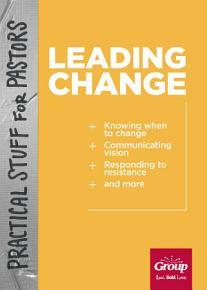 Practical Stuff for Pastors  Leading Change PDF