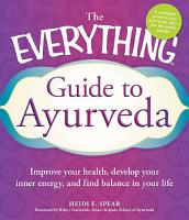 The Everything Guide to Ayurveda PDF