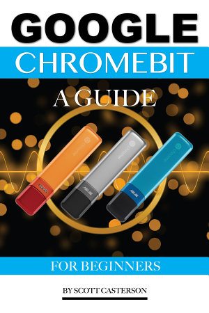 Google Chromebit  A Guide for Beginners