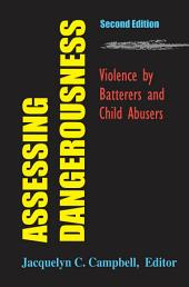 Assessing Dangerousness: Violence by Batterers and Child Abusers, Second Edition, Edition 2