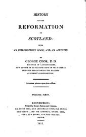 History of the Reformation in Scotland: With an Introductory Book, and an Appendix, Volume 1