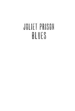 Joliet Prison Blues  A Century of Stories