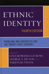 Ethnic Identity: Problems and Prospects for the Twenty-first Century, Edition 4