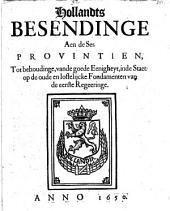Hollandts besendinge aen de ses provintien, tot behoudinge, van de goede eenigheyt, inde staet: op de oude en loffelijcke fondamenten van de eerste regeeringe: Volume 1
