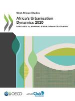 West African Studies Africa's Urbanisation Dynamics 2020 Africapolis, Mapping a New Urban Geography