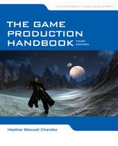 The Game Production Handbook: Edition 3