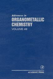 Advances in Organometallic Chemistry: Volume 49