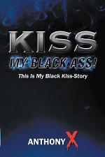 Kiss My Black Ass!