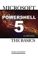 Microsoft Powershell 5  Learning the Basics PDF