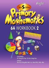 New Syllabus Primary Mathematics Workbook 6A Part 2