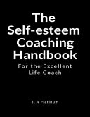 The Self-Esteem Coaching Handbook