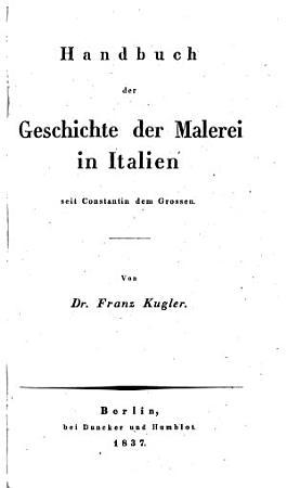 Handbuch der Geschichte der Malerei in Italien seit Constantin dem Grossen PDF