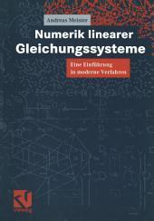 Numerik linearer Gleichungssysteme: Eine Einführung in moderne Verfahren