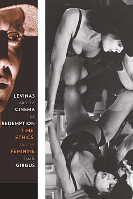Levinas and the Cinema of Redemption PDF