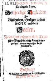 R.P. Hermanni Hugonis, Societatis Jesu, Gottseelige Begierden Der Büssenden, Heiligen und in Gott verliebten Seelen