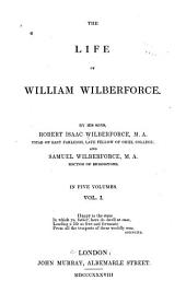 The life of William Wilberforce: Volume 1