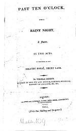 Past ten o'clock, and a rainy night, a farce