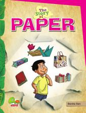 The Story of Paper: (Save paper, save trees. Think smart, reuse it!)