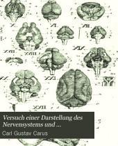 Versuch einer Darstellung des Nervensystems und insbesondre des Gehirns nach ihrer Bedeutung, Entwickelung und Vollendung im thierischen Organismus