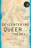 De-Centering Queer Theory
