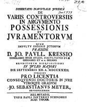 Dissertatio inauguralis juridica De variis controversiis in argumento possessionis et juramentorum