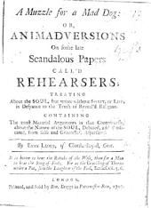 A Muzzle for a Mad Dog; or, Animadversions on some late scandalous papers [by C. Leslie], call'd Rehearsers, treating about the soul, etc