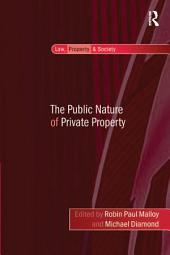 The Public Nature of Private Property