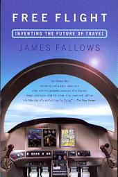 Free Flight: Inventing the Future of Travel