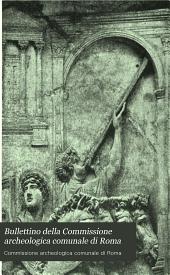 Bullettino della Commissione archeologica comunale di Roma: Volume 36