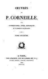 Oeuvres de P. Corneille: avec commentaires, notes, remarques et jugements littéraires, Volume2