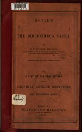 The Bibliotheca Sacra: And a List of the Publications of the Cornhill Antique Bookstore and Publishing House