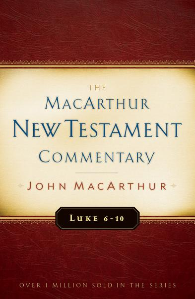 Luke 6 10 MacArthur New Testament Commentary